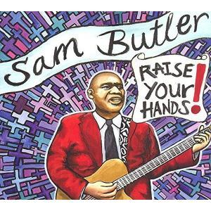サム・バトラー / レイズ・ユア・ハンズ|hoyhoy-records