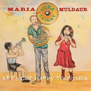 【CD】マリア・マルダー・ウィズ・チューバ・スキニー Maria Muldaur with Tuba Skinny / レッツ・ゲット・ハッピー・トゥギャザー|hoyhoy-records
