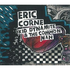 エリック・コーン / キッド・ダイナマイト&ザ・コモン・マン|hoyhoy-records