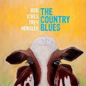 ロブ・アイクス&トレイ・ヘンスレー Rob Ickes & Trey Hensley / カントリー・ブルース The Country Blues|hoyhoy-records
