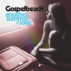 ゴスペルビーチ Gospelbeach / アナザー・サマー・オブ・ラブ Another Summer Of Love|hoyhoy-records