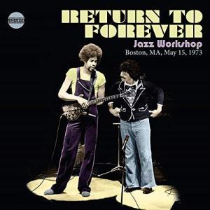 リターン・トゥ・フォーエヴァー Return To Forever / Jazz Workshop, Boston, MA, May 15,1973 hoyhoy-records