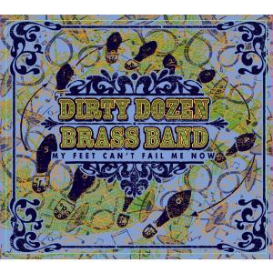 ダーティ・ダズン・ブラス・バンド Dirty Dozen Brass Band  / MY FEET CAN'T FAIL ME NOW:ブラス|hoyhoy-records