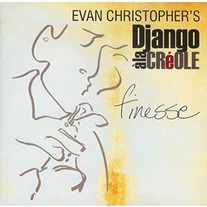 エヴァン・クリストファーズ・ジャンゴ・ア・ラ・クレオール EVAN CHRISTOPHER'S DJANGO A LA CREOLE/ フィネス NOLAジャズ|hoyhoy-records