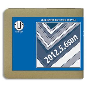 アンクルジャム uncle-jam/伊藤銀次、黒沢秀樹 / ukiuki music club vol.7 / May 06 2012 :ホイホイレコードだけ販売|hoyhoy-records