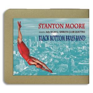 スタントン・ムーア STANTON MOORE meets BLACK BOTTOM BRASS BAND / 2012.07.30:ホイホイレコードだけ販売 ブラス|hoyhoy-records
