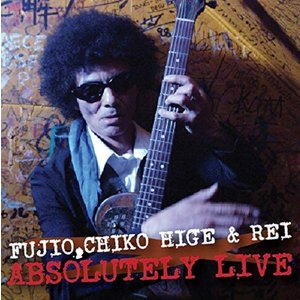 FUJIO,CHIKO HIGE & REI /「ABSOLUTELY LIVE」CD+DVD ※完全生産限定盤|hoyhoy-records