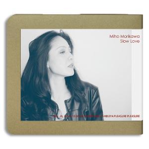 森川美穂 / Slow Love 2016-11-26 昼の部 / 2枚組(CD-R)-ホイホイレコードだけ販売|hoyhoy-records