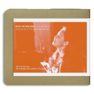 森川美穂 / Welcome to the another world 2017.07.30 昼の部 :ホイホイレコードだけ販売|hoyhoy-records