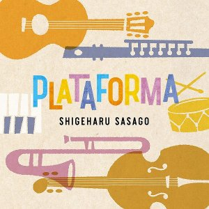 【CD】笹子重治 / PLATAFORMA|hoyhoy-records