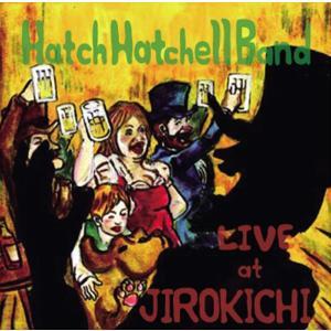 ハッチハッチェルバンド / LIVE at JIROKICHI / DVD hoyhoy-records