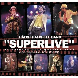 ハッチハッチェルバンド / スーパーライブ at クアトロ2013 / DVD hoyhoy-records