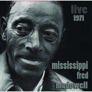 フレッド・ミシシッピ・マクドゥウェル Fred -Mississip Mcdowell / Live 1971|hoyhoy-records