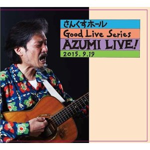 AZUMI (アズミ) / AZUMI LIVE! 2015.09.19- さんくすホール Good Live Series|hoyhoy-records