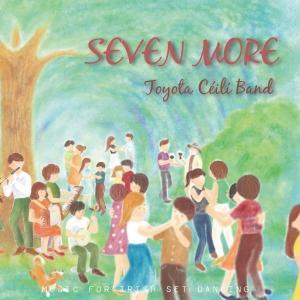 【CD】Toyota Ceili Band  / SEVEN MORE - 豊田耕三が率いるケーリーバンド(アイリッシュダンスの伴奏専門のバンド) hoyhoy-records