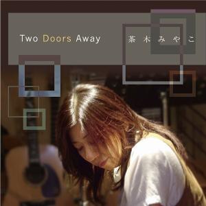 茶木みやこ / Two Doors Away hoyhoy-records