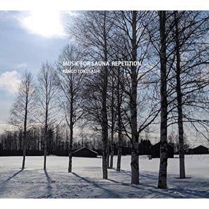 とくさしけんご  / MUSIC FOR SAUNA REPETITION hoyhoy-records