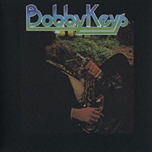 ボビー・キーズ Bobby Keys / ボビー・キーズ (生産限定紙ジャケット仕様)|hoyhoy-records