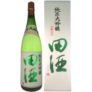 クール代込 日本酒 田酒 純米大吟醸 四割五分 1800ml 要冷蔵 西田酒造 青森県 ギフト プレゼント(4582356331138)|ワイン紀行