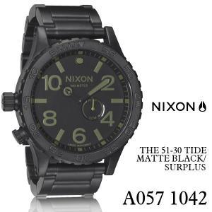 ニクソン 時計 nixon 時計 NIXON 腕時計 A057-1042 A0571042 THE 51-30 マッド ブラック サープラス MATTE BLACK/SURPLUS アナログ文字盤 iget