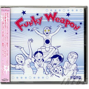 FQTQ 「FUNKY WEAPON」|ikebe