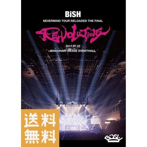 BiSH NEVERMiND TOUR RELOADED THE FiNAL