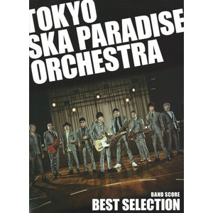 バンドスコア 東京スカパラダイスオーケストラ/BEST SELECTION TOKYO SKA PA...