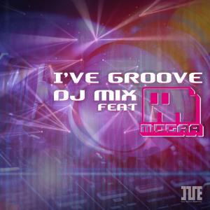 I've groove DJ mix feat MOGRA|iveofficialshopplus