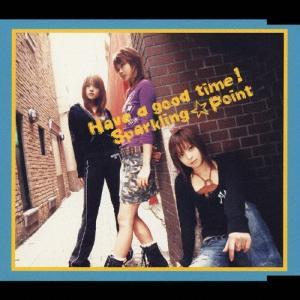Have a good time!/スパークリング☆ポイント[CD]【返品種別A】 joshin-cddvd