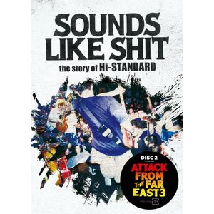 SOUNDS LIKE SHIT:the story of Hi-STANDARD/ATTACK F...