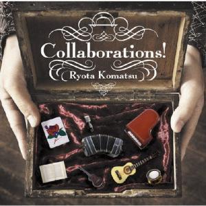 Collaborations!/小松亮太[CD]【返品種別A】|joshin-cddvd