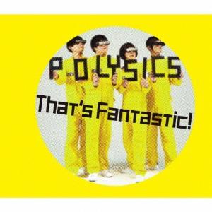 [枚数限定][限定盤]That's Fantastic!(初回生産限定盤)/POLYSICS[CD+DVD]【返品種別A】|joshin-cddvd