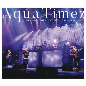 Aqua Timez アスナロウ TOUR 2017 FIN...