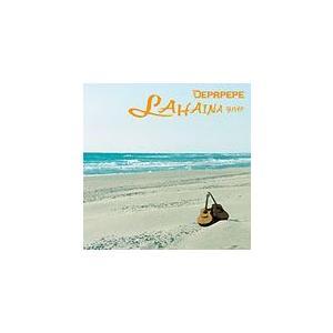 ラハイナ/DEPAPEPE[CD]【返品種別A】|joshin-cddvd