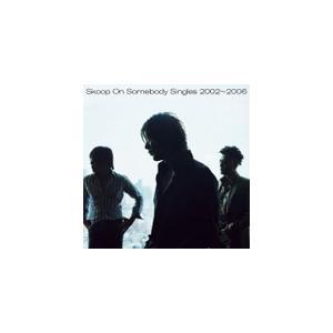 Singles 2002〜2006/Skoop On Somebody[CD]【返品種別A】|joshin-cddvd