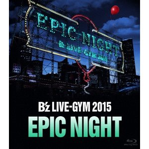 B'z LIVE-GYM 2015 -EPIC NIGHT-【Blu-ray】/B'z[Blu-ra...