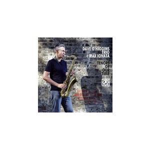TENORS OF OUR TIME/Dave O'Higgins Trio[CD]【返品種別A】