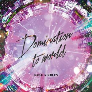 [枚数限定][限定盤]Domination to world【Blu-ray付生産限定盤】[初回仕様]/RAISE A SUILEN[CD+Blu-ray]【返品種別A】の画像