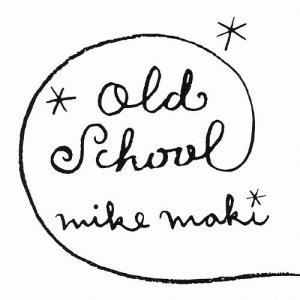 OLD SCHOOL/マイク眞木[CD]【返品種別A】