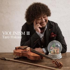 VIOLINISM III/葉加瀬太郎[CD]...の関連商品8