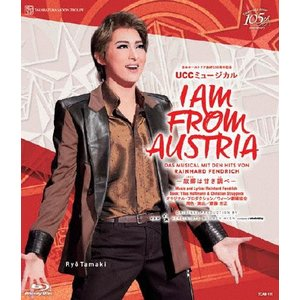 日本オーストリア友好150周年記念 UCCミュージカル 『I AM FROM AUSTRIA-故郷は甘き調べ-』【Blu-ray】/宝塚歌劇団月組[Blu-ray]【返品種別A】