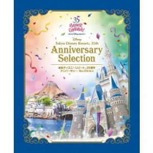 東京ディズニーリゾート 35周年 アニバーサリー・セレクション/ディズニー[Blu-ray]【返品種別A】