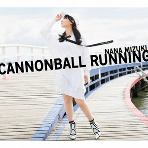 [枚数限定][限定盤]CANNONBALL RUNNING【初回限定盤/CD+Blu-ray】/水樹奈々[CD+Blu-ray]【返品種別A】
