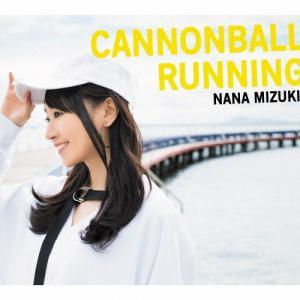 [枚数限定][限定盤]CANNONBALL RUNNING【初回限定盤/CD+2DVD】/水樹奈々[CD+DVD]【返品種別A】