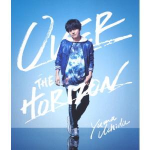 [初回仕様]YUMA UCHIDA 1st LIVE「OVER THE HORIZON」【Blu-r...