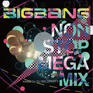 BIGBANG NON STOP MEGA MIX mixed by DJ WILDPARTY/BIGBANG[CD]【返品種別A】の画像