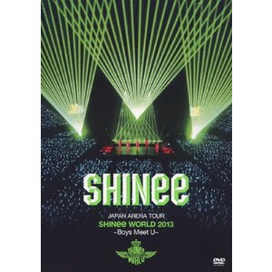 JAPAN ARENA TOUR SHINee WORLD 2013〜Boys Meet U〜/SHINee[DVD]【返品種別A】