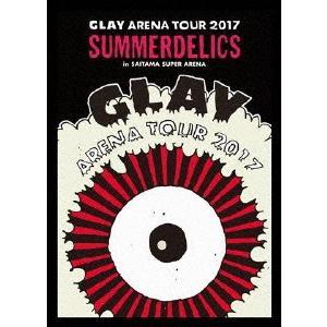 """GLAY ARENA TOUR 2017""""SUMMERDELICS"""