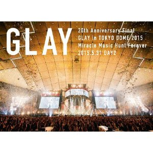 20th Anniversary Final GLAY in TOKYO DOME 2015 Miracle Music Hunt Forever-STANDARD EDITION-(DAY2)/GLAY[DVD]【返品種別A】