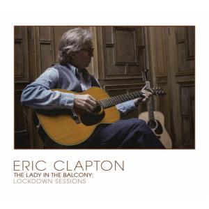 レディ・イン・ザ・バルコニー:ロックダウン・セッションズ(ブルーレイ+CD)/エリック・クラプトン[...